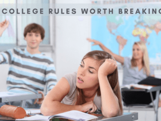 college rules worth breaking