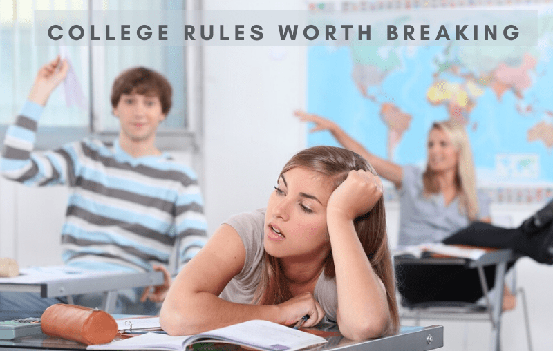 Why Stop Yourself – College Rules Worth Breaking