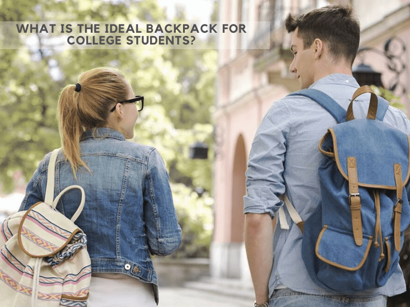 Useful Tips to Find the Best Backpacks for College